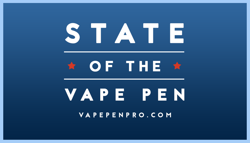 State of the Vape Pen by Vape Pen Pro