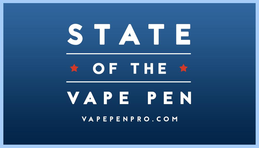 State of the Vape Pen by Vape Pen Pro